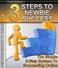 Thumbnail 3 Steps to Newbie Success -  Making money online