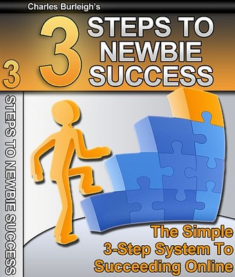 Product picture 3 Steps to Newbie Success -  Making money online