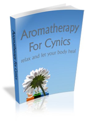 Product picture Aromatherapy for Cynics - Improve your Health